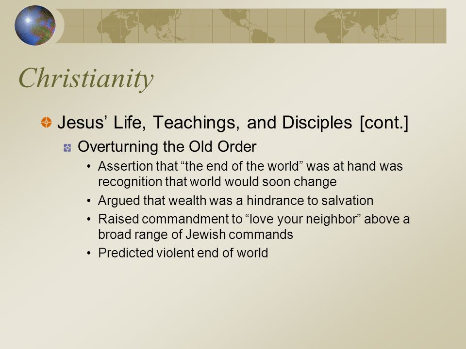 Christianity Jesus' Life, Teachings, and Disciples [cont.]
